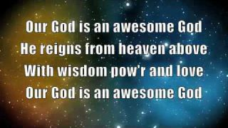 Our God is an Awesome God with Lyrics